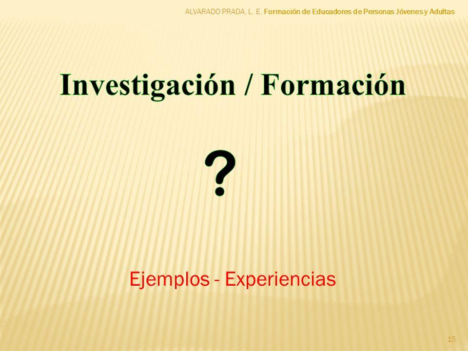 Ejemplos - Experiencias ALVARADO PRADA, L. E. Formación de Educadores de Personas Jóvenes y Adultas 15
