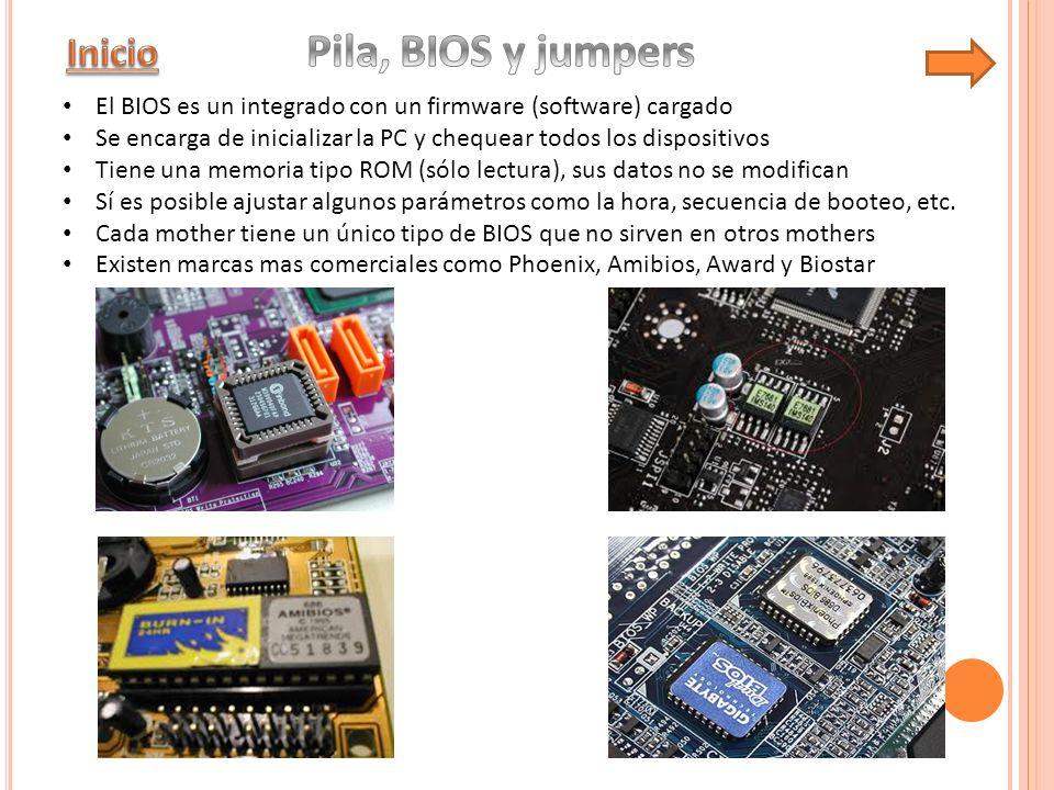 El BIOS es un integrado con un firmware (software) cargado Se encarga de inicializar la PC y chequear todos los dispositivos Tiene una memoria tipo ROM (sólo lectura), sus datos no se modifican Sí es posible ajustar algunos parámetros como la hora, secuencia de booteo, etc.