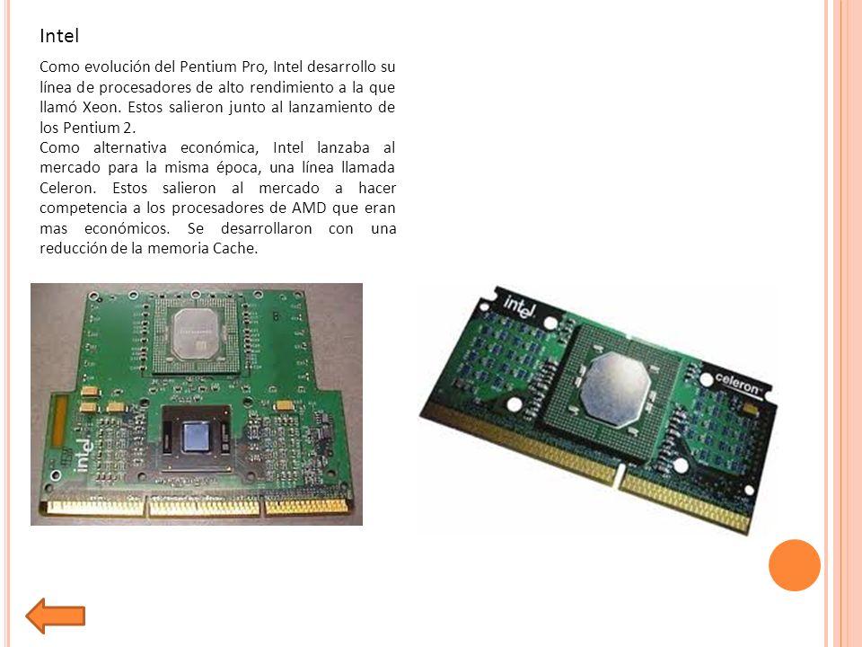 Intel Como evolución del Pentium Pro, Intel desarrollo su línea de procesadores de alto rendimiento a la que llamó Xeon.