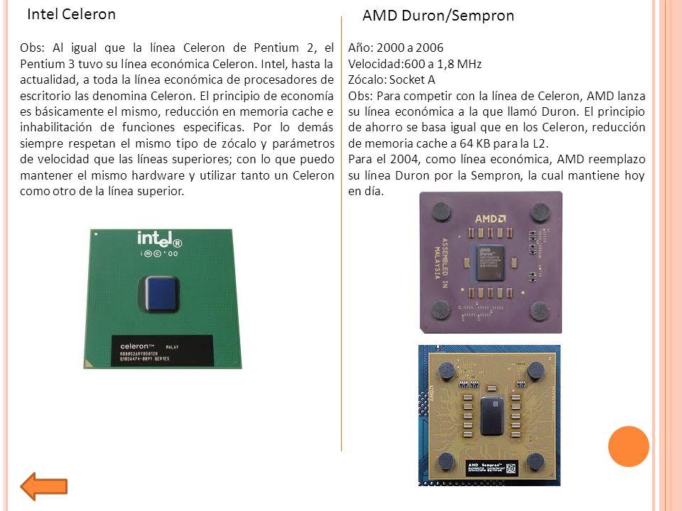 Obs: Al igual que la línea Celeron de Pentium 2, el Pentium 3 tuvo su línea económica Celeron.