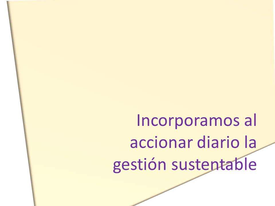 Incorporamos al accionar diario la gestión sustentable