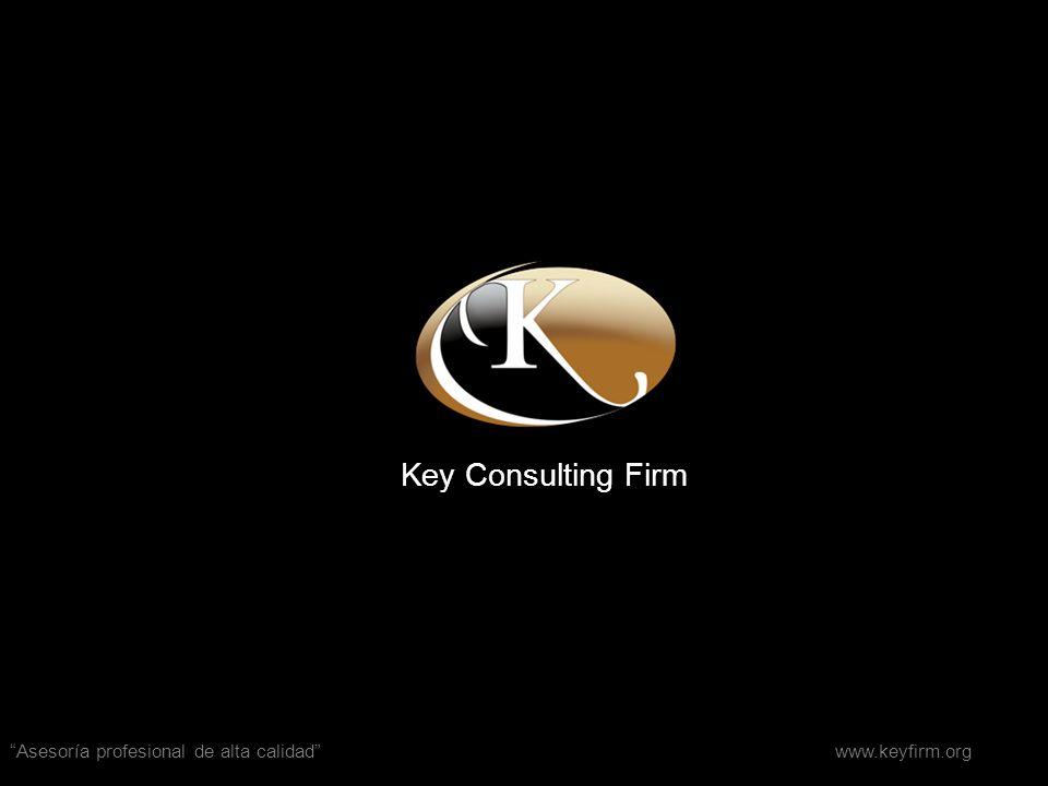 Asesoría profesional de alta calidad www.keyfirm.org Key Consulting Firm