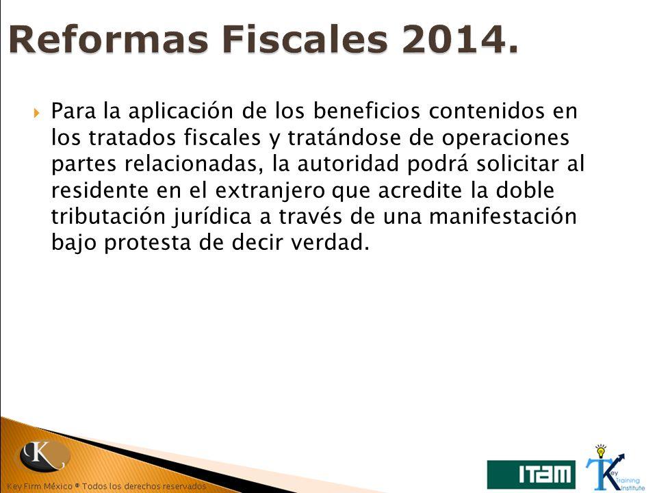 Para la aplicación de los beneficios contenidos en los tratados fiscales y tratándose de operaciones partes relacionadas, la autoridad podrá solicitar