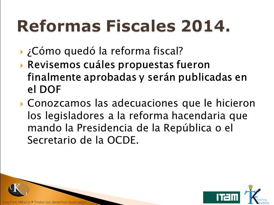 ¿Cómo quedó la reforma fiscal? Revisemos cuáles propuestas fueron finalmente aprobadas y serán publicadas en el DOF Conozcamos las adecuaciones que le