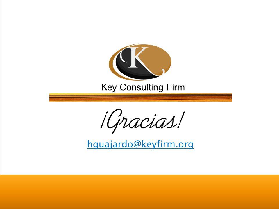 Key Consulting Firm Key Firm México ® Todos los derechos reservados hguajardo@keyfirm.org