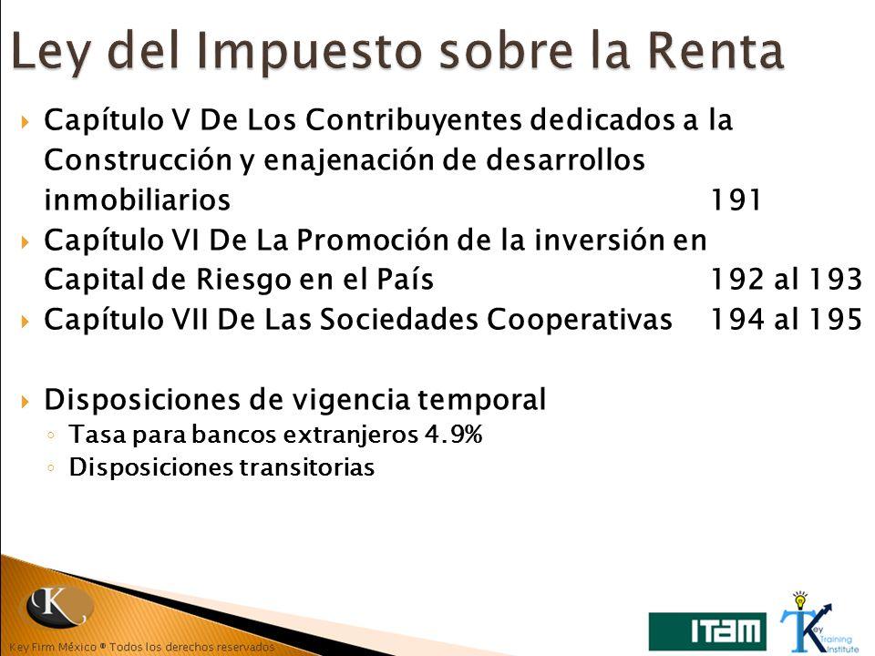 Capítulo V De Los Contribuyentes dedicados a la Construcción y enajenación de desarrollos inmobiliarios191 Capítulo VI De La Promoción de la inversión