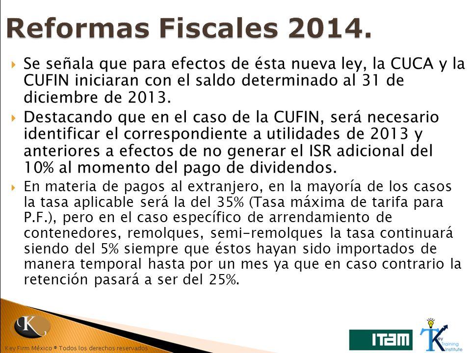 Se señala que para efectos de ésta nueva ley, la CUCA y la CUFIN iniciaran con el saldo determinado al 31 de diciembre de 2013. Destacando que en el c