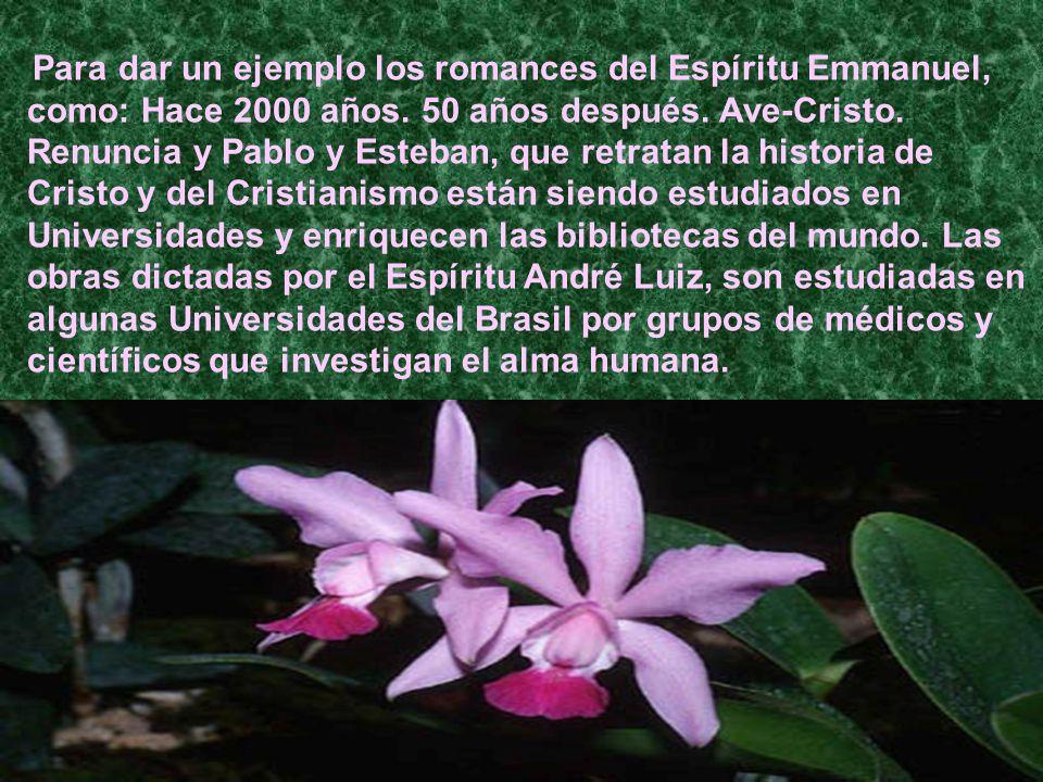 Para dar un ejemplo los romances del Espíritu Emmanuel, como: Hace 2000 años.