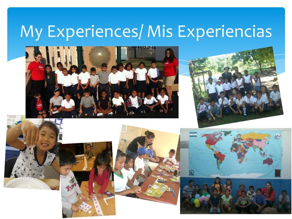 My Experiences/ Mis Experiencias