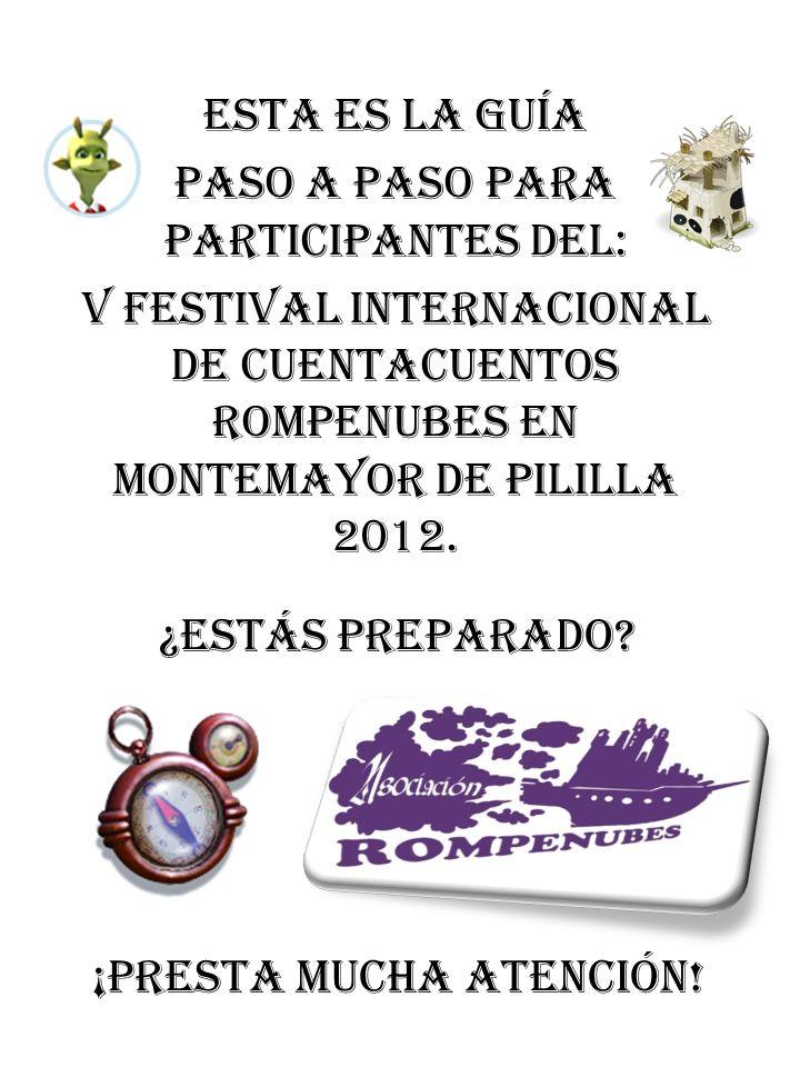 esta es la Guía paso a paso para participantes del: V Festival Internacional de Cuentacuentos Rompenubes en Montemayor de Pililla 2012.