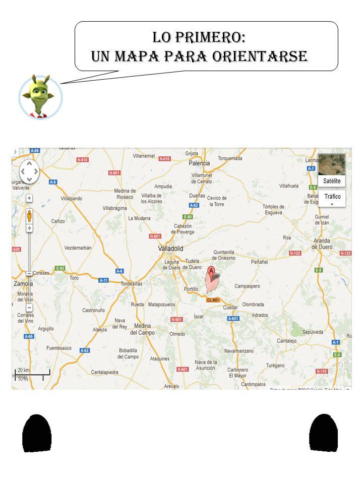 Lo primero: Un mapa PARA ORIENTARSE