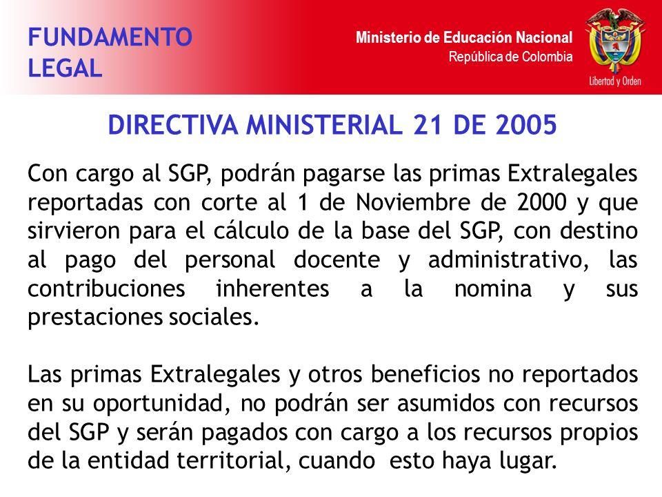 Ministerio de Educación Nacional República de Colombia DIRECTIVA MINISTERIAL 21 DE 2005 Con cargo al SGP, podrán pagarse las primas Extralegales repor
