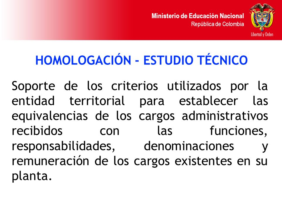 Ministerio de Educación Nacional República de Colombia HOMOLOGACIÓN - ESTUDIO TÉCNICO Soporte de los criterios utilizados por la entidad territorial p