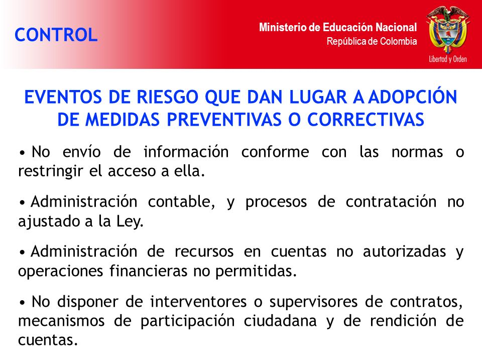 Ministerio de Educación Nacional República de Colombia EVENTOS DE RIESGO QUE DAN LUGAR A ADOPCIÓN DE MEDIDAS PREVENTIVAS O CORRECTIVAS No envío de inf