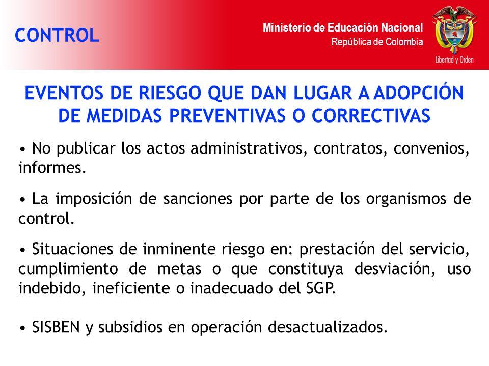 Ministerio de Educación Nacional República de Colombia EVENTOS DE RIESGO QUE DAN LUGAR A ADOPCIÓN DE MEDIDAS PREVENTIVAS O CORRECTIVAS No publicar los