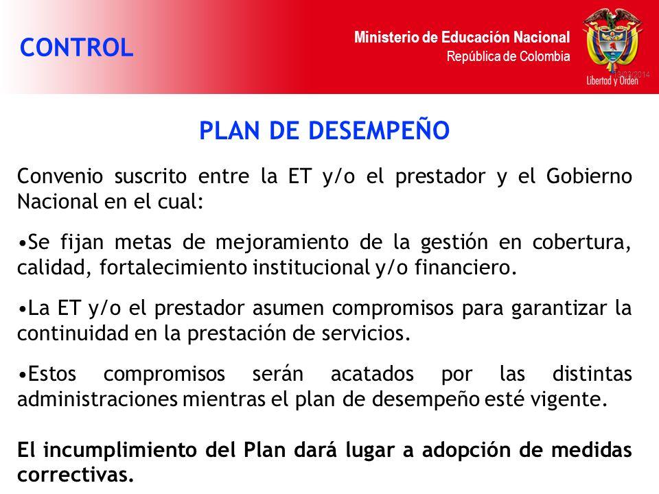 Ministerio de Educación Nacional República de Colombia 13/03/2014 PLAN DE DESEMPEÑO Convenio suscrito entre la ET y/o el prestador y el Gobierno Nacio