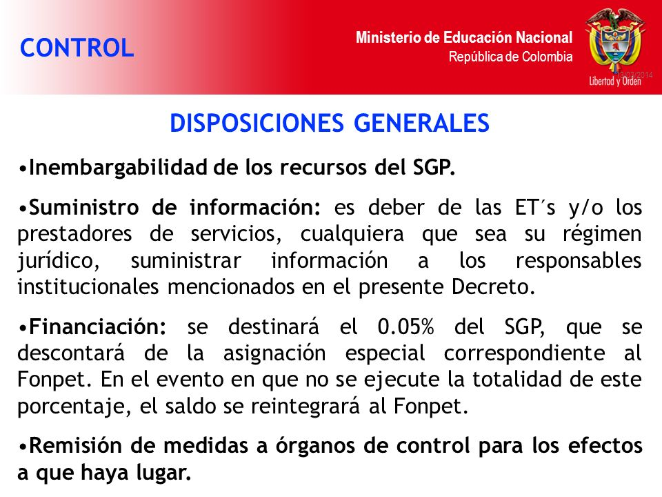 Ministerio de Educación Nacional República de Colombia 13/03/2014 DISPOSICIONES GENERALES Inembargabilidad de los recursos del SGP. Suministro de info