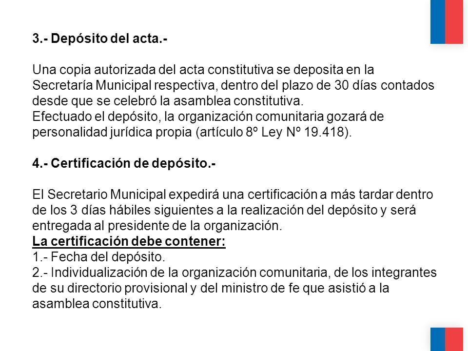 CALIDAD CALIDEZ COLABORACIÓN 3.- Depósito del acta.- Una copia autorizada del acta constitutiva se deposita en la Secretaría Municipal respectiva, den