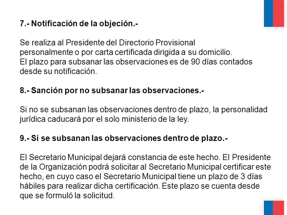 CALIDAD CALIDEZ COLABORACIÓN 7.- Notificación de la objeción.- Se realiza al Presidente del Directorio Provisional personalmente o por carta certifica