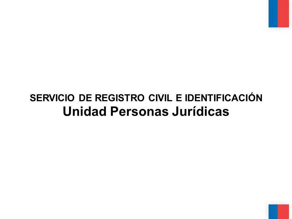 SERVICIO DE REGISTRO CIVIL E IDENTIFICACIÓN Unidad Personas Jurídicas