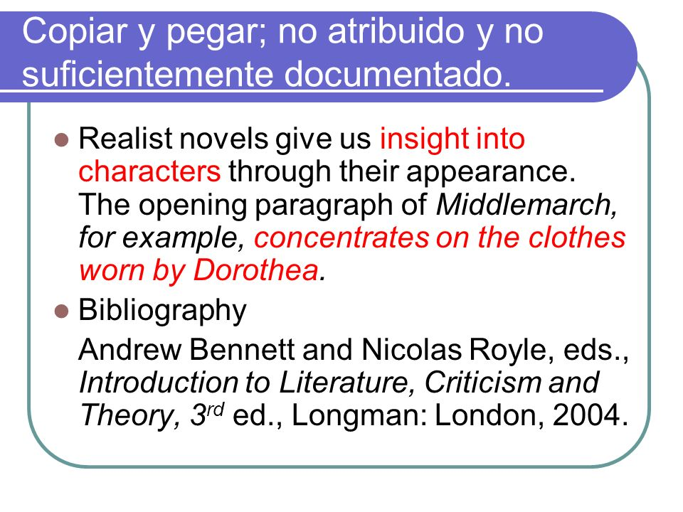 Copiar y pegar; no atribuido y no suficientemente documentado. Realist novels give us insight into characters through their appearance. The opening pa
