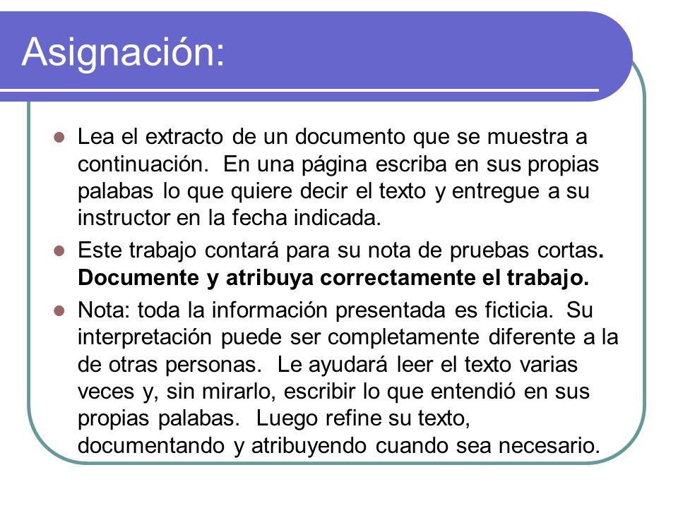 Asignación: Lea el extracto de un documento que se muestra a continuación. En una página escriba en sus propias palabas lo que quiere decir el texto y