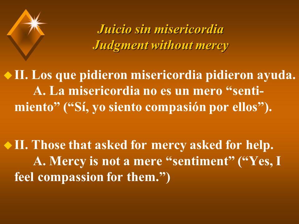 Juicio sin misericordia Judgment without mercy u II.