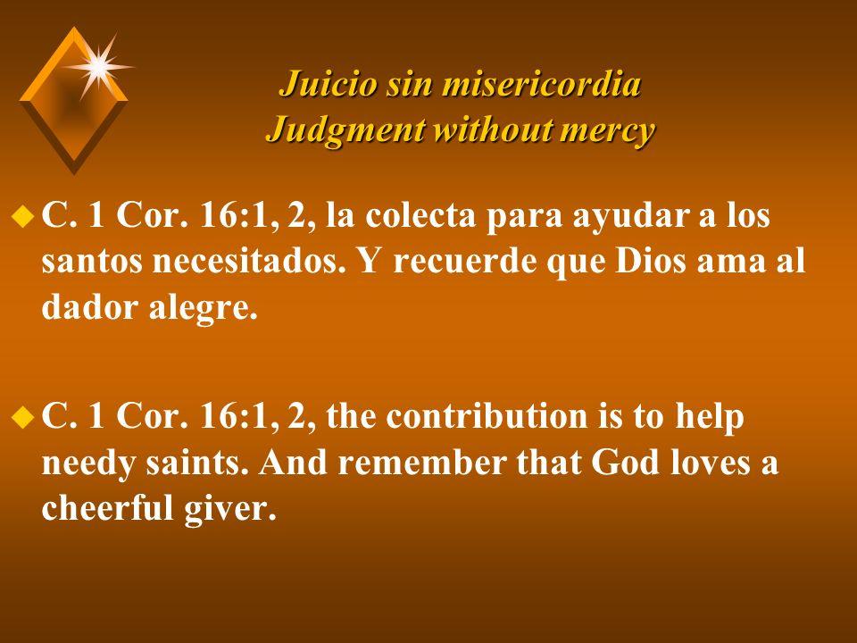 Juicio sin misericordia Judgment without mercy u C.