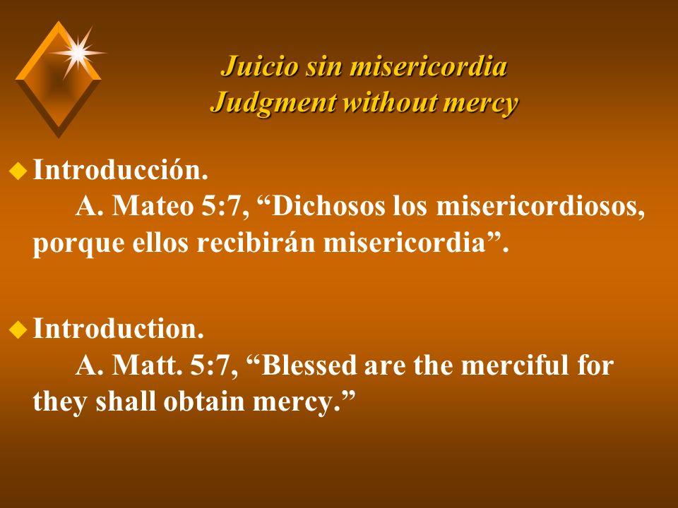 Juicio sin misericordia Judgment without mercy u Introducción.