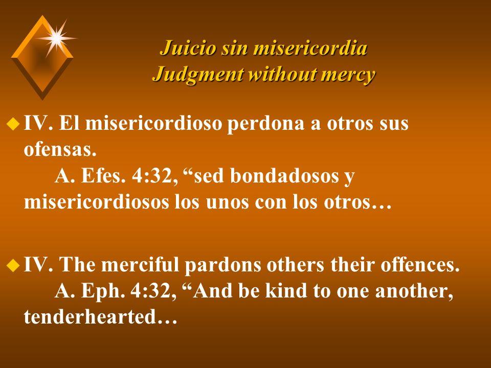 Juicio sin misericordia Judgment without mercy u IV.