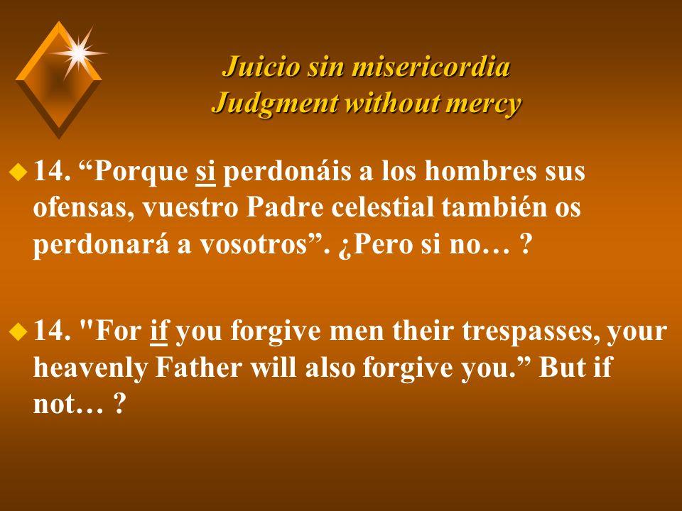 Juicio sin misericordia Judgment without mercy u 14.