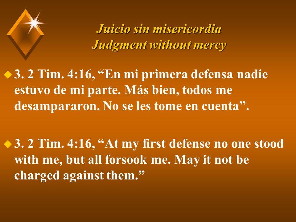 Juicio sin misericordia Judgment without mercy u 3.