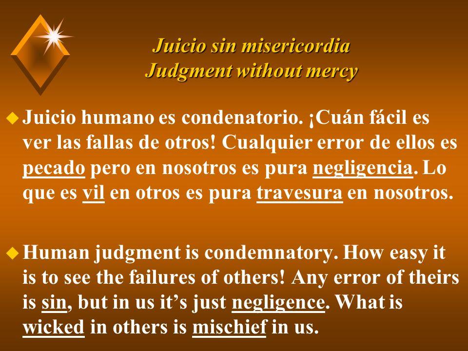 Juicio sin misericordia Judgment without mercy u Juicio humano es condenatorio.