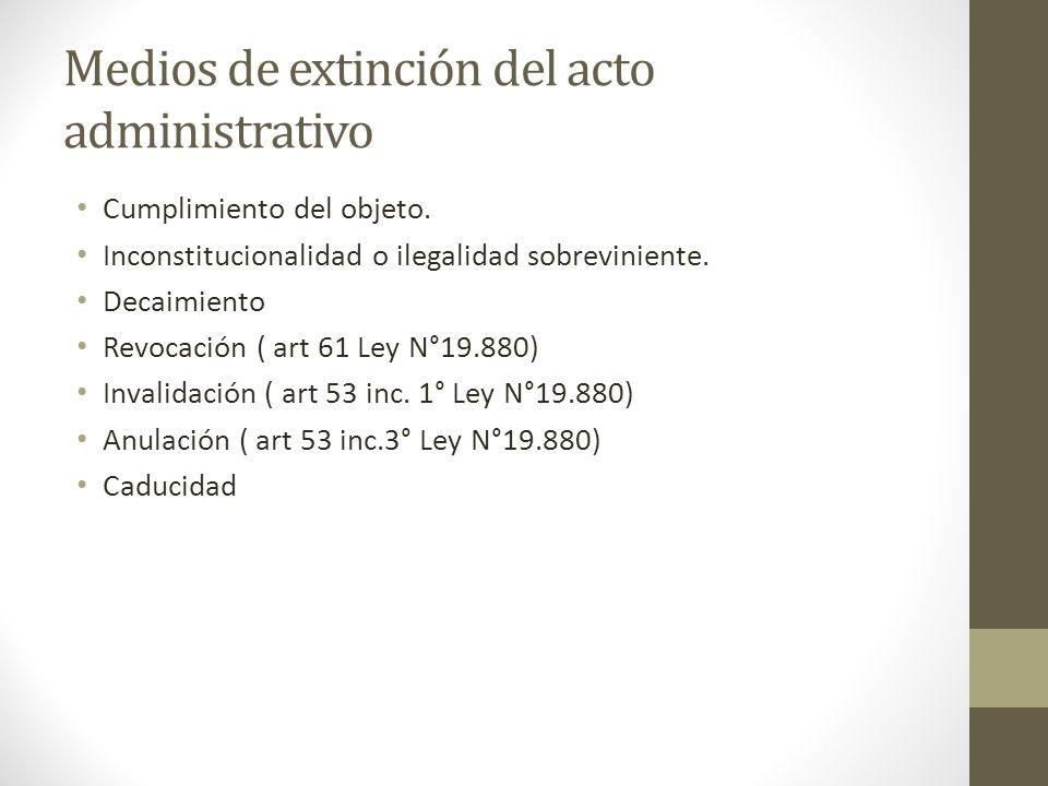 Medios de extinción del acto administrativo Cumplimiento del objeto.