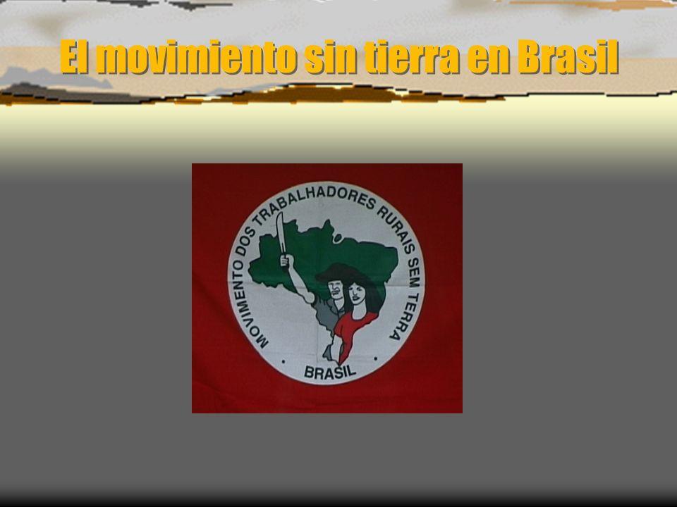 El movimiento sin tierra en Brasil El movimiento sin tierra en Brasil