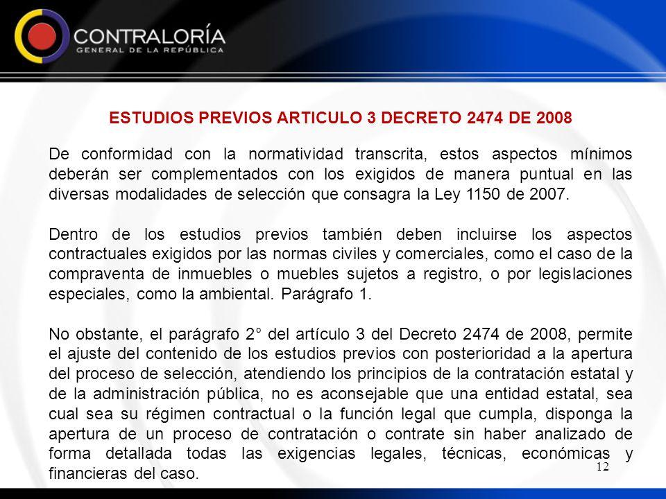12 De conformidad con la normatividad transcrita, estos aspectos mínimos deberán ser complementados con los exigidos de manera puntual en las diversas modalidades de selección que consagra la Ley 1150 de 2007.