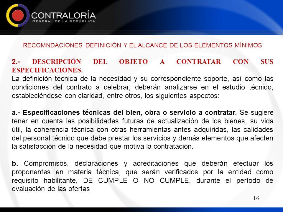 16 2.- DESCRIPCIÓN DEL OBJETO A CONTRATAR CON SUS ESPECIFICACIONES.