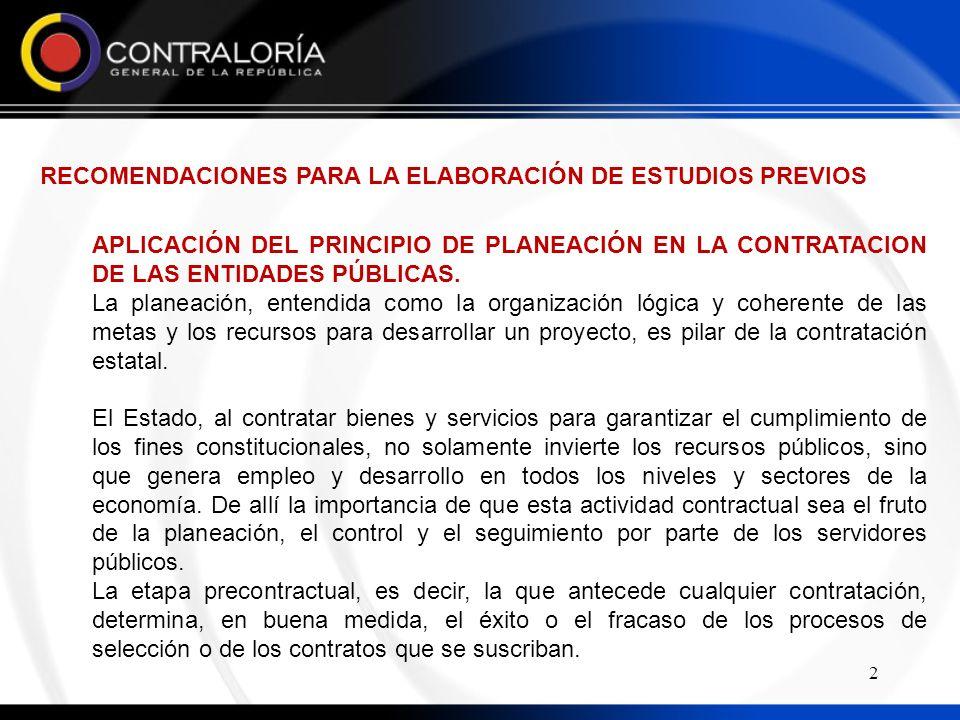 2 RECOMENDACIONES PARA LA ELABORACIÓN DE ESTUDIOS PREVIOS APLICACIÓN DEL PRINCIPIO DE PLANEACIÓN EN LA CONTRATACION DE LAS ENTIDADES PÚBLICAS.