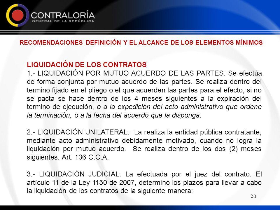 20 LIQUIDACIÓN DE LOS CONTRATOS 1.- LIQUIDACIÓN POR MUTUO ACUERDO DE LAS PARTES: Se efectúa de forma conjunta por mutuo acuerdo de las partes.