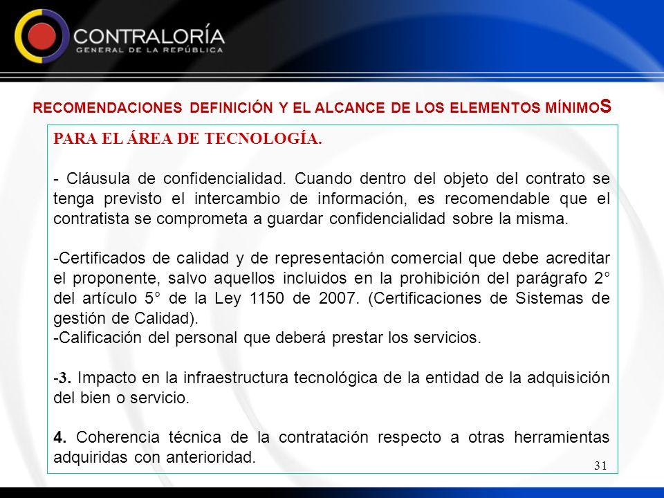31 PARA EL ÁREA DE TECNOLOGÍA.- Cláusula de confidencialidad.