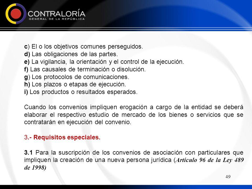 49 c) El o los objetivos comunes perseguidos.d) Las obligaciones de las partes.