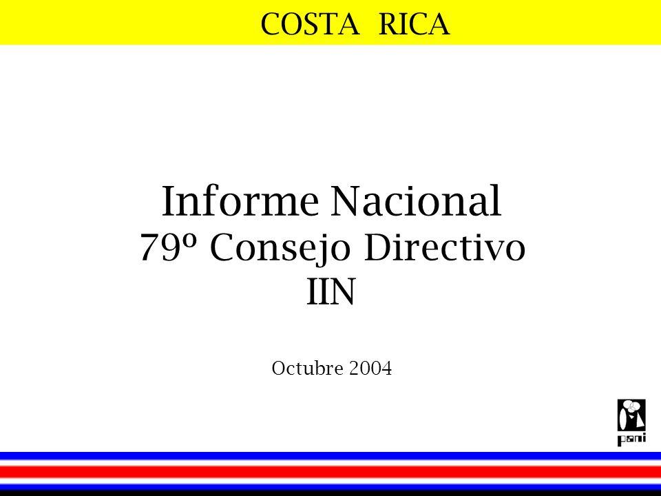 COSTA RICA Informe Nacional 79º Consejo Directivo IIN Octubre 2004