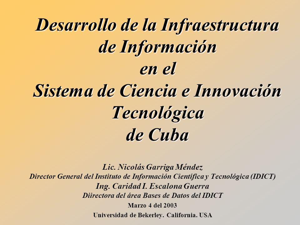 Desarrollo de la Infraestructura de Información en el Sistema de Ciencia e Innovación Tecnológica de Cuba Lic.