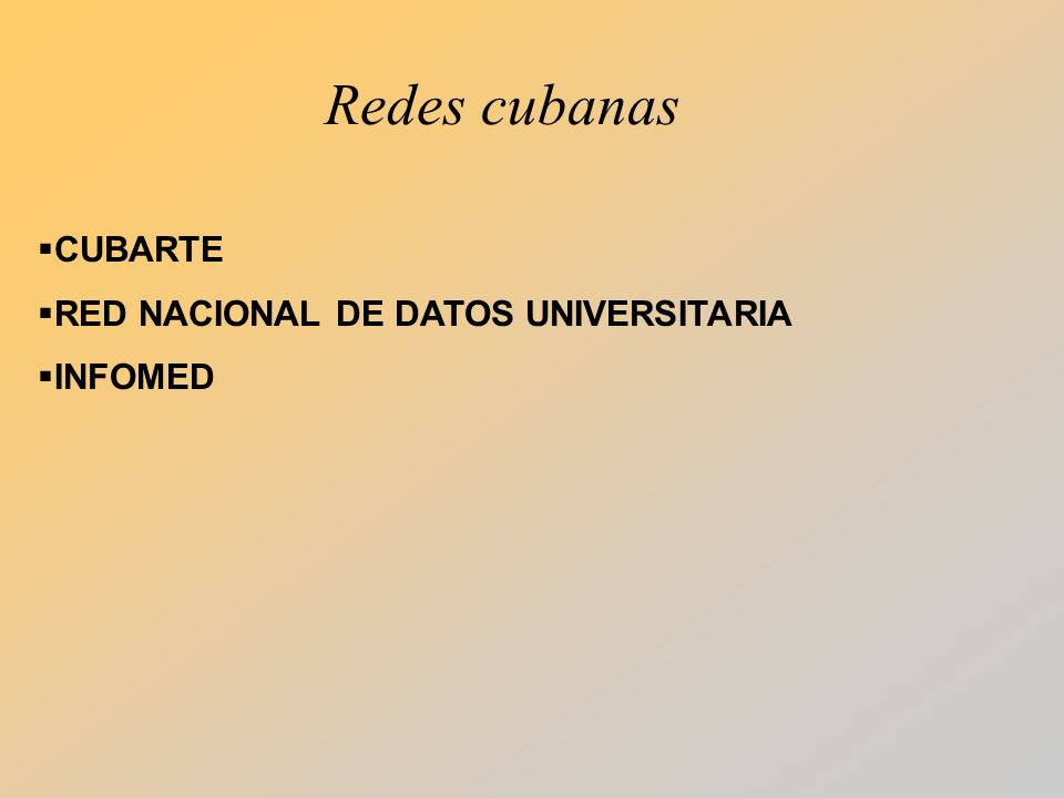 Redes cubanas CUBARTE RED NACIONAL DE DATOS UNIVERSITARIA INFOMED