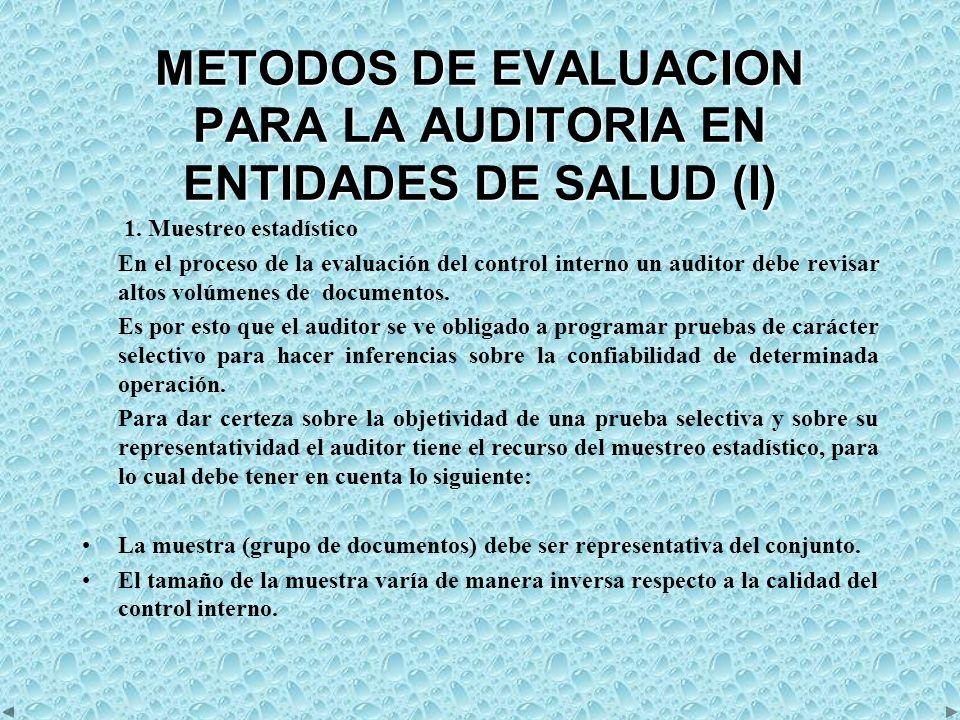METODOS DE EVALUACION PARA LA AUDITORIA EN ENTIDADES DE SALUD (II) El examen de los documentos incluidos debe ser exhaustivo para poder hacer una inferencia adecuada.
