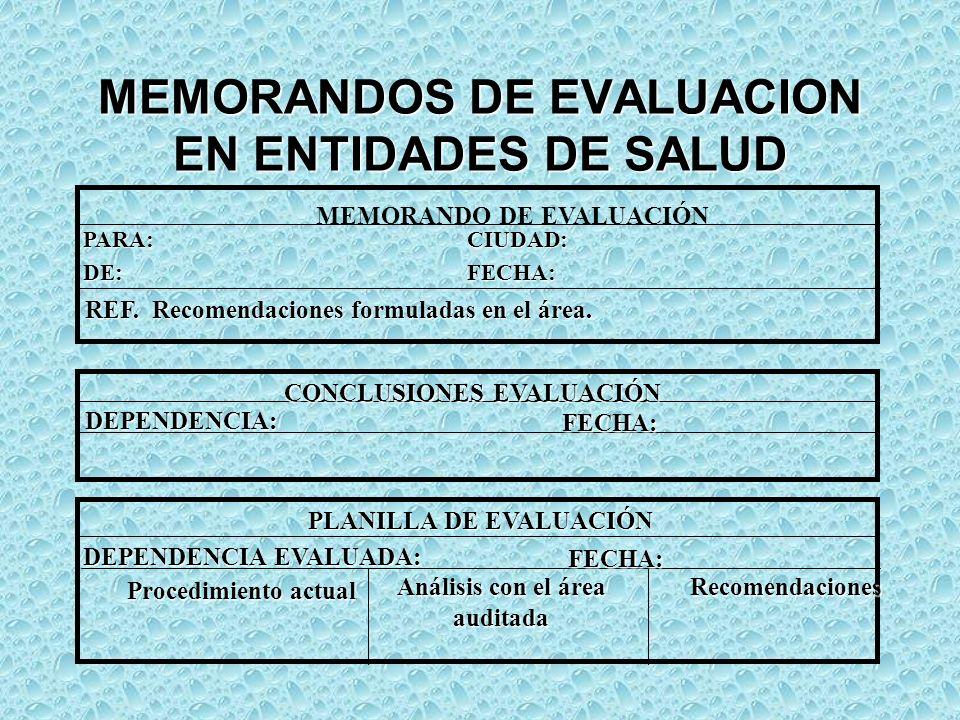 MEMORANDOS DE EVALUACION EN ENTIDADES DE SALUD MEMORANDO DE EVALUACIÓN REF.