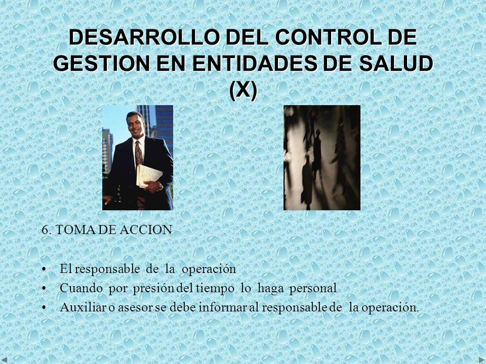 DESARROLLO DEL CONTROL DE GESTION EN ENTIDADES DE SALUD (X) 6.