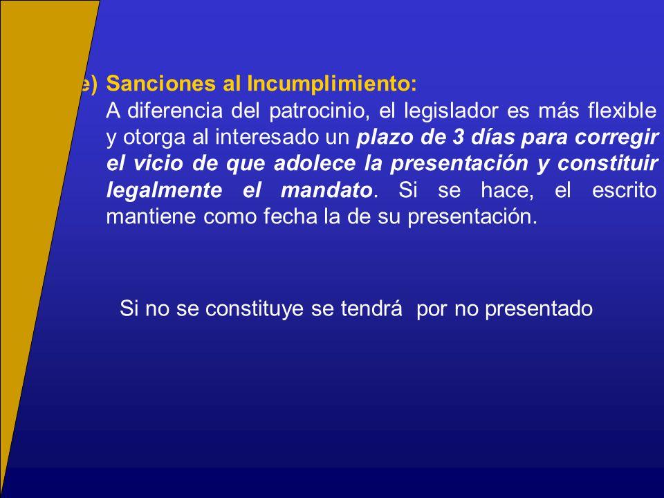 e)Sanciones al Incumplimiento: A diferencia del patrocinio, el legislador es más flexible y otorga al interesado un plazo de 3 días para corregir el v