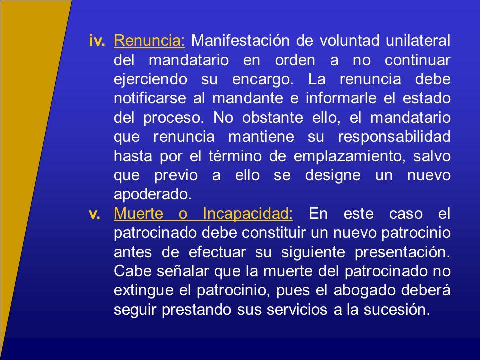 iv.Renuncia: Manifestación de voluntad unilateral del mandatario en orden a no continuar ejerciendo su encargo. La renuncia debe notificarse al mandan