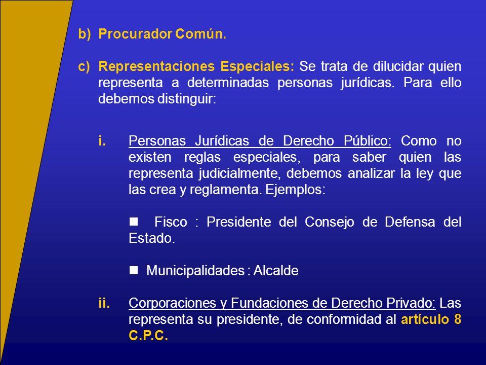 b)Procurador Común. c)Representaciones Especiales: Se trata de dilucidar quien representa a determinadas personas jurídicas. Para ello debemos disting